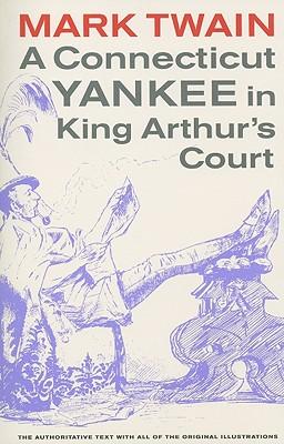 A Connecticut Yankee in King Arthur's Court (Mark Twain Library), Twain, Mark