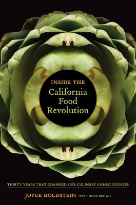 Image for Inside the California Food Revolution: Thirty Years That Changed Our Culinary Consciousness (California Studies in Food and Culture)