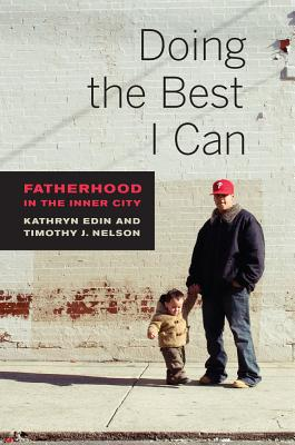 Image for DOING THE BEST I CAN: FATHERHOOD IN THE INNER CITY