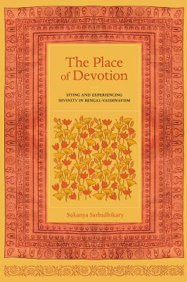 Image for The Place of Devotion (South Asia Across the Disciplines)