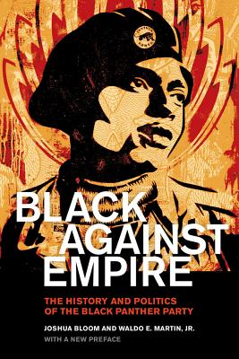 Image for Black against Empire: The History and Politics of the Black Panther Party (The George Gund Foundation Imprint in African American Studies)