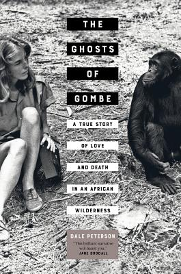 Image for The Ghosts of Gombe: A True Story of Love and Death in an African Wilderness