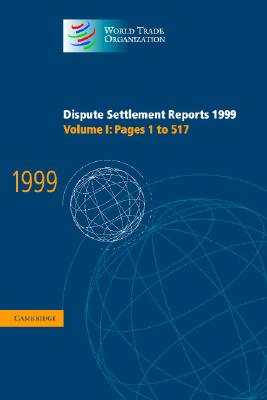 Image for Dispute Settlement Reports 1999: Volume 1, Pages 1-517 (World Trade Organization Dispute Settlement Reports)