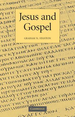 Jesus and Gospel, Graham N. Stanton