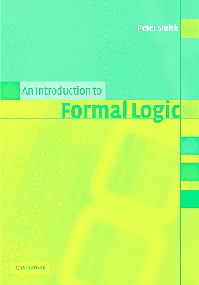 An Introduction to Formal Logic, Smith, Peter