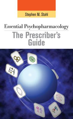 Essential Psychopharmacology: the Prescriber's Guide (Essential Psychopharmacology Series), Stahl, Stephen M.