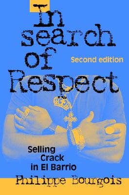 Image for In Search of Respect: Selling Crack in El Barrio (Structural Analysis in the Social Sciences)