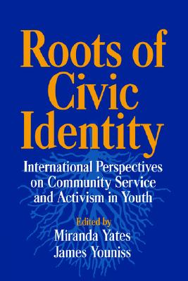Image for Roots of Civic Identity: International Perspectives on Community Service and Activism in Youth