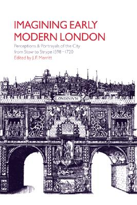 Image for Imagining Early Modern London: Perceptions and Portrayals of the City from Stow to Strype, 1598-1720