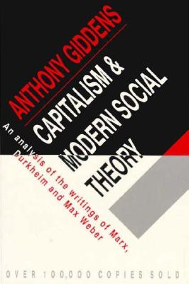 Image for Capitalism and Modern Social Theory: An Analysis of the Writings of Marx, Durkheim and Max Weber