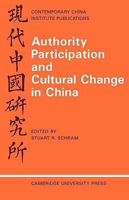 Image for Authority, Participation and Cultural Change in China: Essays By a European Study Group