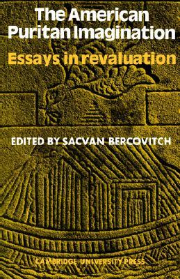 American Puritan Imagination: Essays in Revaluation