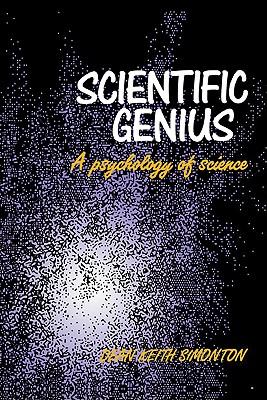 Scientific Genius: A Psychology of Science, Simonton, Dean Keith