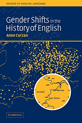 Gender Shifts in the History of English (Studies in English Language), Curzan, Anne