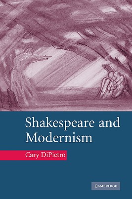 Shakespeare and Modernism, DiPietro, Cary