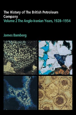 2: The History of the British Petroleum Company (History of British Petroleum), Bamberg, J. H.