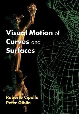 Visual Motion of Curves and Surfaces, Cipolla, Roberto; Giblin, Peter