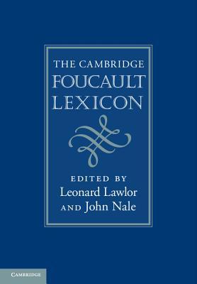 The Cambridge Foucault Lexicon