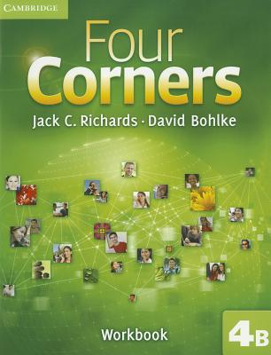 Four Corners Level 4 Workbook B (Four Corners Level 4 Full Contact B with Self-study CD-ROM), Richards, Jack C.; Bohlke, David