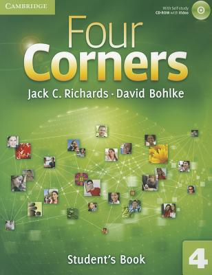 Four Corners Level 4 Student's Book with Self-study CD-ROM (Four Corners Level 4 Full Contact with Self-study CD-ROM), Richards, Jack C.; Bohlke, David