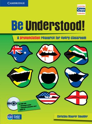 Be Understood! Book with CD-ROM and Audio CD Pack  A Pronunciation Resource for Every Classroom, Maurer Smolder, Christina