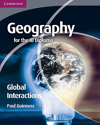 Geography for the IB Diploma Global Interactions, Guinness, Paul