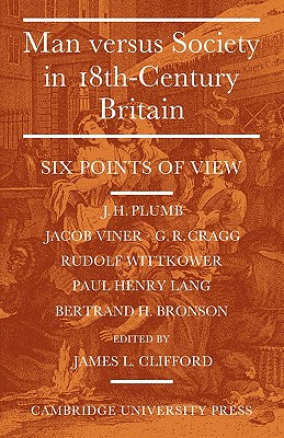 Image for Man Versus Society in Eighteenth-Century Britain: Six Points of View