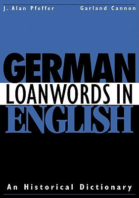 Image for German Loanwords in English: An Historical Dictionary