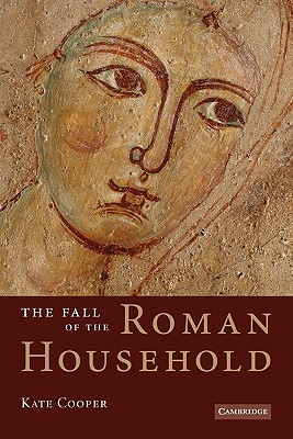 The Fall of the Roman Household, Cooper, Kate