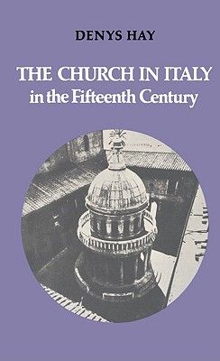 Image for The Church in Italy in the Fifteenth Century