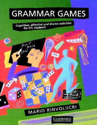 Image for Grammar Games: Cognitive, Affective And Drama Activities For Efl Students