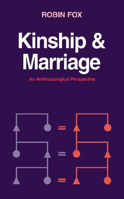 Kinship and Marriage: An Anthropological Perspective (Cambridge Studies in Social and Cultural Anthropology), Fox, Robin
