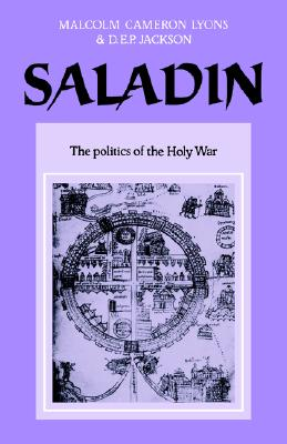 Image for Saladin: The Politics of the Holy War (University of Cambridge Oriental Publications No. 30)