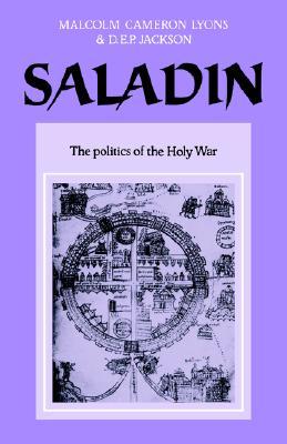 Saladin: The Politics of the Holy War (University of Cambridge Oriental Publications No. 30), Lyons, Malcolm Cameron; Jackson, D. E. P.