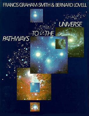 Pathways to the Universe, Lovell, Bernard; Smith, F. Graham