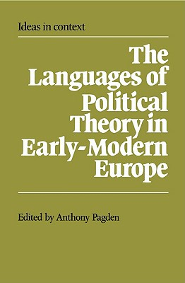 Image for The Languages of Political Theory in Early-Modern Europe (Ideas in Context)