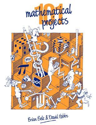 101 Mathematical Projects, Bolt, Brian; Hobbs, David