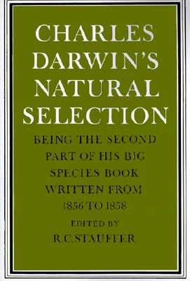 Image for Charles Darwin's Natural Selection: Being the Second Part of his Big Species Book Written from 1856 to 1858
