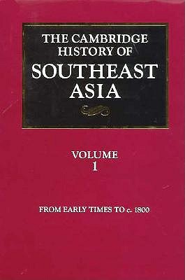 Image for The Cambridge History of Southeast Asia: From Early Times to C. 1800 (Volume I)