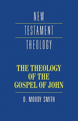Image for The Theology of the Gospel of John (New Testament Theology)