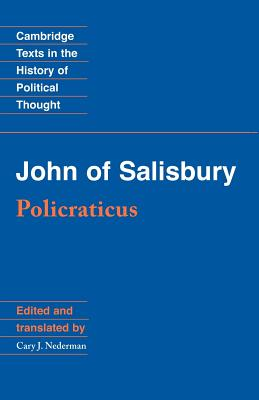 John of Salisbury: Policraticus (Cambridge Texts in the History of Political Thought), John of Salisbury