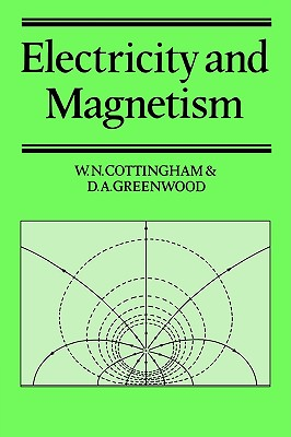 Electricity and Magnetism, Cottingham, W. N.; Greenwood, D. A.