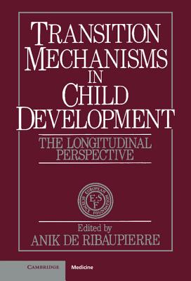 Image for Transition Mechanisms in Child Development: The Longitudinal Perspective (European Network on Longitudinal Studies on Individual Development)