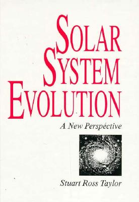 Solar System Evolution, Taylor, Stuart Ross