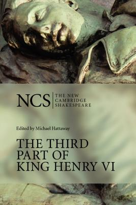 The Third Part of King Henry VI (The New Cambridge Shakespeare) (Pt. 3), Shakespeare, William