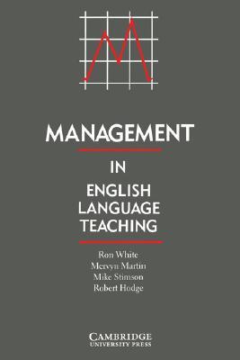 Management in English Language Teaching, White, Ron,  Martin, Mervyn,  Stimson, Mike,  Hodge, Robert