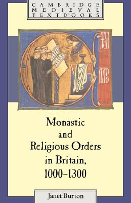 Image for Monastic and Religious Orders in Britain, 1000-1300 (Cambridge Medieval Textbooks)