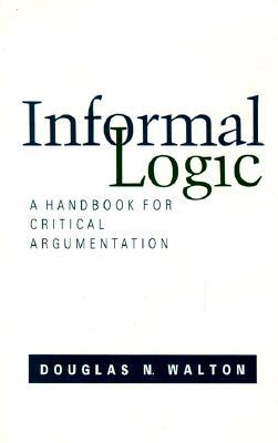Image for Informal Logic: A Handbook for Critical Argumentation