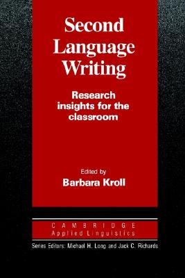Image for Second Language Writing  Research Insights for the Classroom