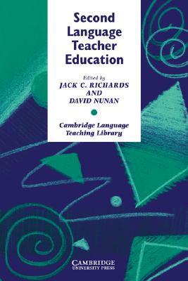 Second Language Teacher Education, Richards, Jack C.,  Nunan, David